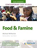 Food & Famine (As/A2 Geography: Contemporary Case Studies)
