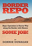 Border Repo, Donnie Dunagan, 1479712299