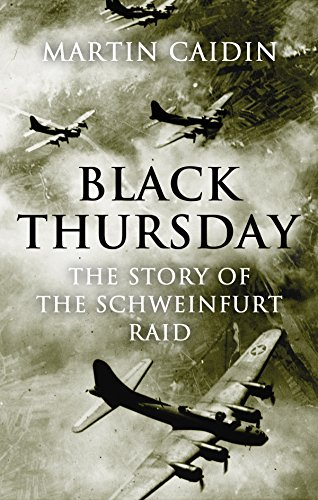 Black Thursday: The Story of the Schweinfurt Raid by [Caidin, Martin]