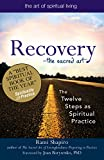 Recovery_The Sacred Art: The Twelve Steps as Spiritual Practice (The Art of Spiritual Living)