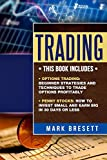 img - for Trading: 2 Manuscripts - Options Trading: Beginner Strategies And Techniques To Trade Options Profitably, Penny Stocks: How To Invest Small And Earn Big In 30 Days Or Less book / textbook / text book