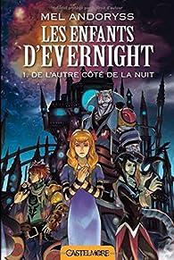 Les Enfants d'Evernight, tome 1 : De l'autre côté de la nuit (roman) par Mel Andoryss