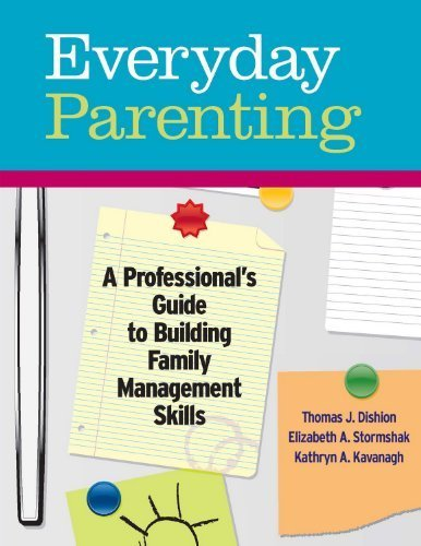 Everyday Parenting: A Professional's Guide to Building Family Management Skills by Dr. Thomas J. Dishion (2011-09-30)