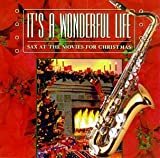 Sax at Movies for Xmas: It's a Wonderful Life by Various Artists (1995-09-19)