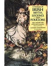 A Treasury of Irish Myth, Legend & Folklore (Fairy and Folk Tales of the Irish Peasantry / Cuchulain of Muirthemne)