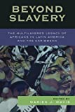 readings on latin america - Beyond Slavery: The Multilayered Legacy of Africans in Latin America and the Caribbean (Jaguar Books on Latin America)