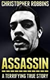 Assassin: The Terrifying True Story Of An