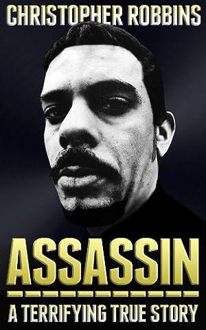 Assassin: The Terrifying True Story Of An International Hitman (Jose Luis Rodriguez Book)