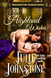 Wicked Highland Wishes (Highlander Vows: Entangled Hearts) (Volume 2)