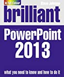 Brilliant PowerPoint 2013 (Brilliant Computing)
