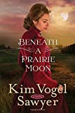 Beneath a Prairie Moon: A Novel by  Kim Vogel Sawyer in stock, buy online here