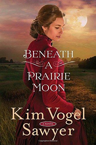 Beneath a Prairie Moon: A Novel