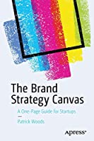 The Brand Strategy Canvas: A One-Page Guide for Startups Front Cover