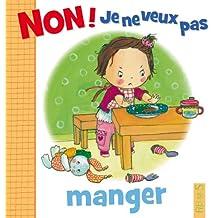 Non ! je ne veux pas manger (French Edition)