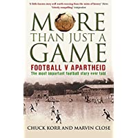 More Than Just A Game: Football V Apartheid Football v Apartheid
