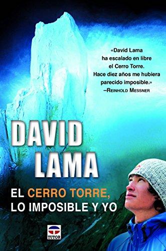 Descargar Libro . El Cerro Torre, Lo Imposible Y Yo David Lama