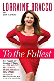 img - for To the Fullest: The Clean Up Your Act Plan to Lose Weight, Rejuvenate, and Be the Best You Can Be book / textbook / text book