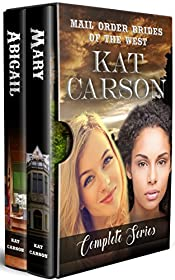 Mary and Abigail: Mail Order Brides of The West  Complete Series Novels 1-2