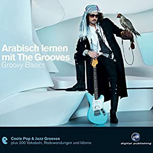 Arabisch lernen mit The Grooves. Groovy Basics Hörbuch