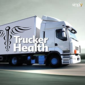 Truckers Health Audiobook