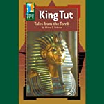 King Tut: Tales from the Tomb | Diana Briscoe