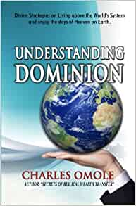 Understanding dominion ine strategies on living above the world s
