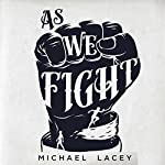 As We Fight: A Weekly Guide Through the Warfare of Worship | Michael Lacey