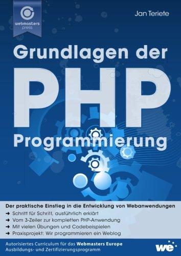 Grundlagen der PHP-Programmierung: Der praktische Einstieg in die Entwicklung von Webanwendungen Taschenbuch – 30. November 2017 Jan Teriete 1981300171