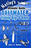 Saltwater Fishing Rigs and Knots, Larry V. Notley, 1571884823