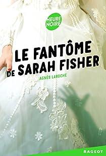 Le fantôme de Sarah Fisher par Laroche