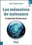 Les mémoires de naissance - L'empreinte fondamentale