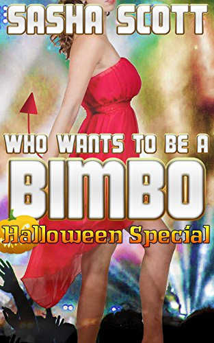 Who Wants To Be A Bimbo? Halloween Special (Who Wants To Be A? Book 7) ()