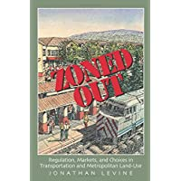 Image for Zoned Out: Regulation, Markets, and Choices in Transportation and Metropolitan Land Use