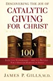 img - for Discovering the Joy of Catalytic Giving - For Christ: Effective Stewardship - 100 to 1 Return For a Greater Harvest of Souls book / textbook / text book