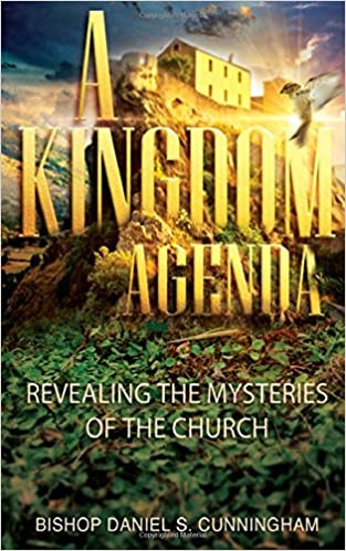 A Kingdom Agenda: Revealing the Mysteries of the Church: Mr ...