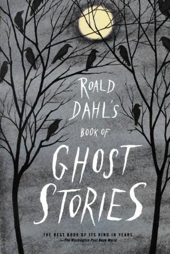 Spooky Kid Stories (Roald Dahl's Book of Ghost)
