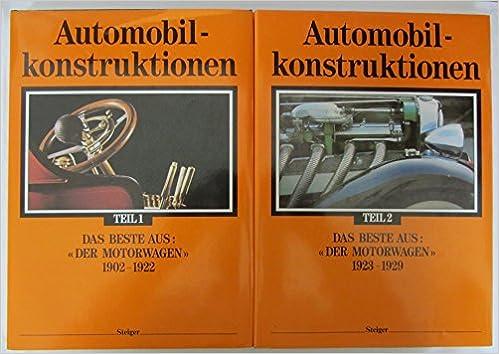 AUTOMOBILKONSTRUKTIONEN - Teil 1: 1902-22/ Teil 2: 1923-29. Das ...