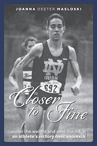 r the weight and over the edge; An athletes victory over anorexia. ()