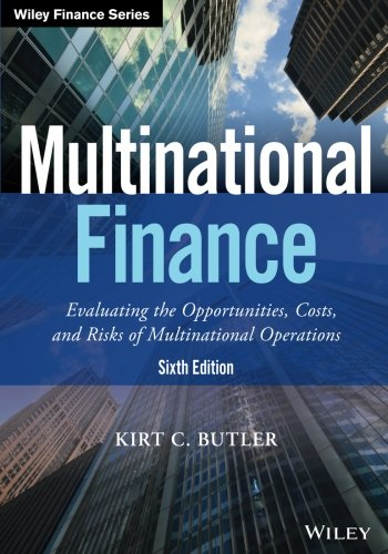 Multinational Finance: Evaluating the Opportunities, Costs, and Risks of Multinational Operations (Wiley Finance)