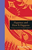 img - for Happiness and How it Happens: Finding Contentment Through Mindfulness book / textbook / text book