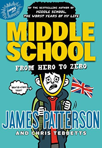 Middle School: From Hero to Zero (Middle School Series)