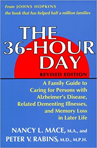 The 36-Hour Day: A Family Guide to Caring for Persons With