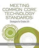 Meeting Common Core Technology Standards: Strategies for Grades K-2