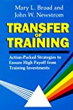 Transfer of Training, John W. Newstrom and Mary Broad, 0201192748