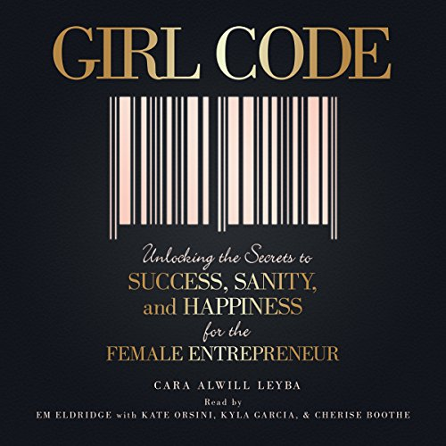 Sheila Code: Unlocking the Secrets to Success, Sanity, and Happiness for the Female Entrepreneur