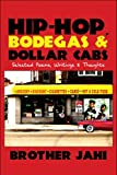 Hip-Hop, Bodegas and Dollar Cabs, Brother Jahi, 1608136124