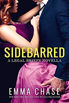 Sidebarred: A Legal Briefs Novella by [Chase, Emma]