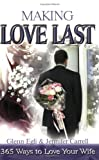 Making Love Last, Glenn Egli and Jennifer Carrell, 0882706659