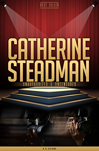Catherine Steadman Unauthorized & Uncensored (All Ages Deluxe Edition with Videos)
