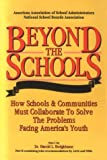 Beyond The Schools, American Association of School Administrators Staff and National School Boards Association Staff, 087652160X